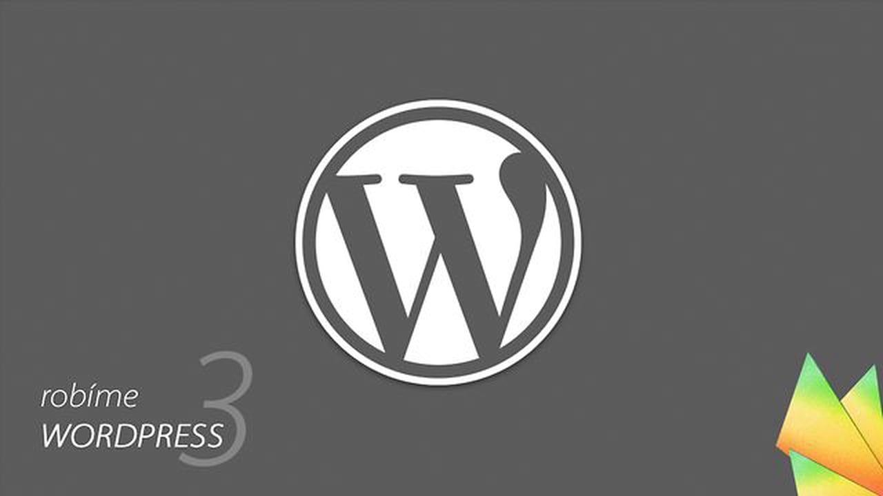 Robíme WordPress #3 – WordPress Loop