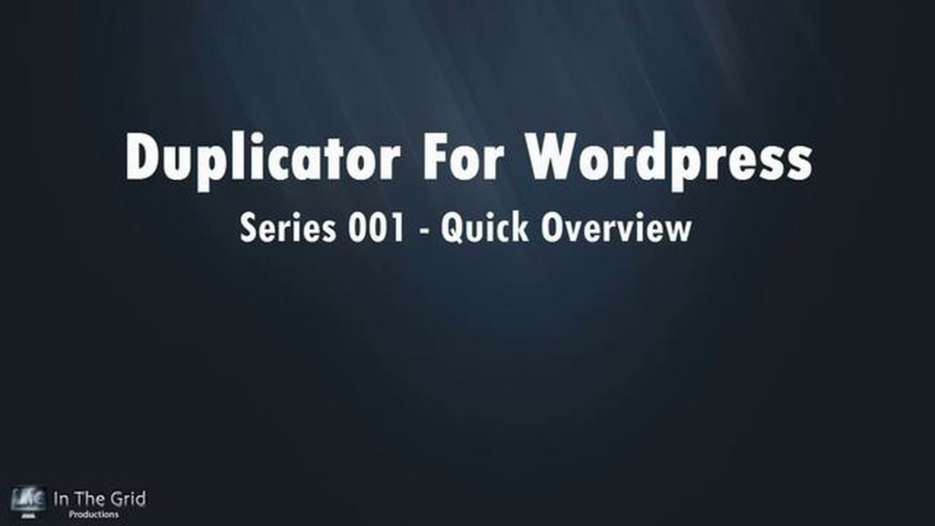 Duplicator For WordPress: Series 001 – Quick Overview