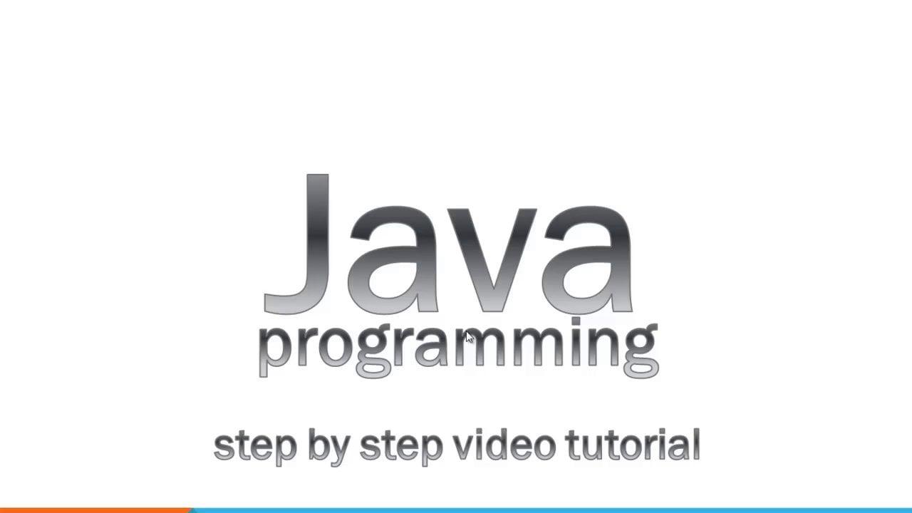 Java Programming Step by Step Video Tutorial