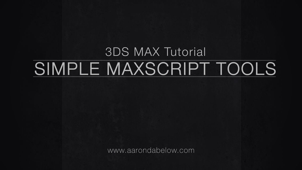 Simple Maxscript Tool Creation – 3DS Max Video Tutorial