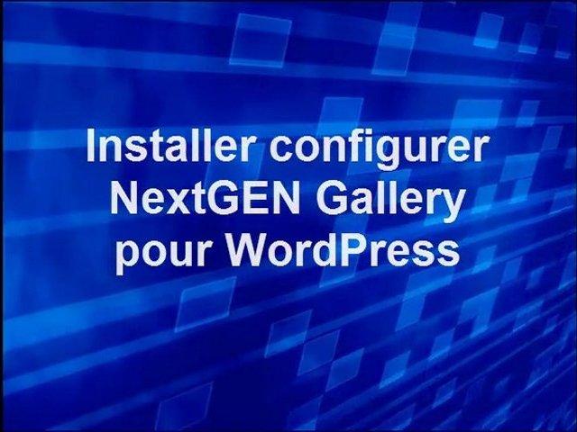 Installer et configurer NextGEN Gallery pour WordPress