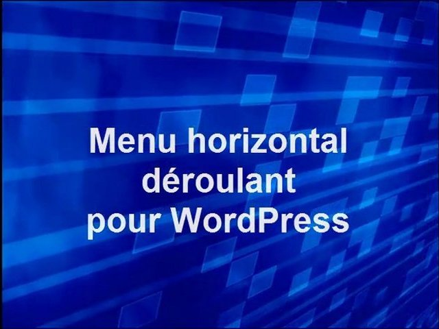 Installer un menu horizontal déroulant sur WordPress