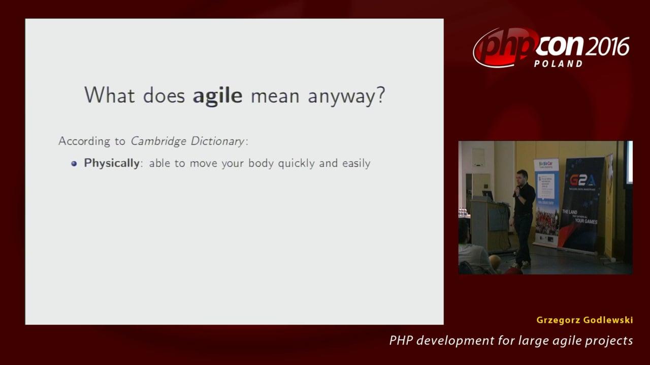 Grzegorz Godlewski: PHP development for large agile projects