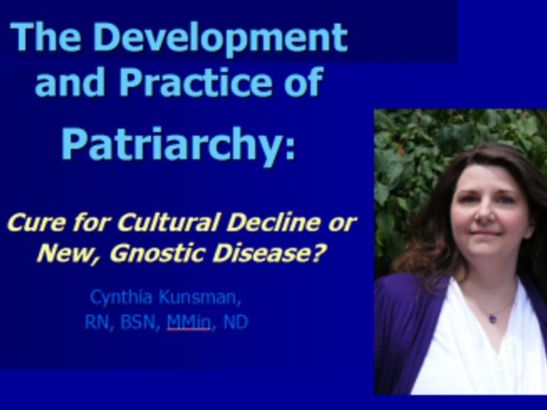 """Cynthia Kunsman's Controvertial """"Development and Practice of Patriarchy"""" Workshop, 2008"""
