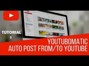 Youtubomatic Tutorial Part 1 – How to import YouTube videos to WordPress
