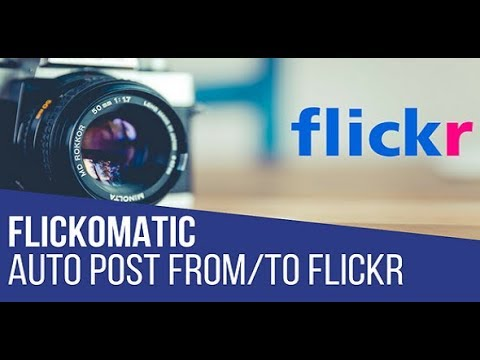 Flickomatic Automatic Post Generator and Flickr Auto Poster Plugin for WordPress