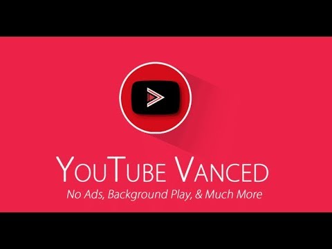 YouTube Vanced – No Ads and Listen to YouTube with the Screen Off!