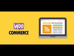 How to find and import WooCommerce RSS feeds to your blog