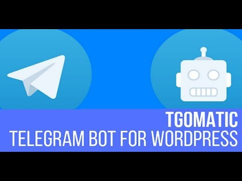 TGomatic – Telegram Bot Plugin for WordPress
