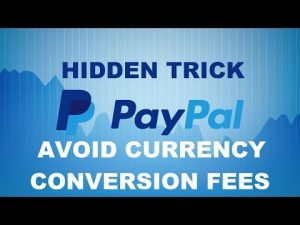 How to avoid PayPal exchange fees when withdrawing money to your bank account [Hidden Trick]