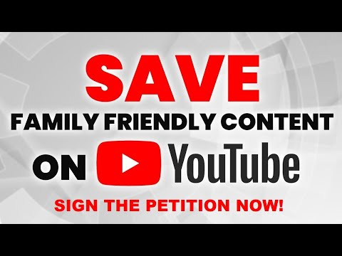 Sign this Petition to Save Family Friendly Content on YouTube (COPPA)
