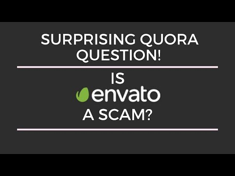 What is your review of Envato? Surprising Quora answers (real or fake)? Is Envato a scam?