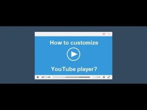 How to customize YouTube embeds? A free and simple method!