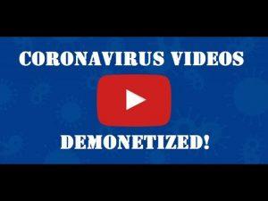 Why is every Coronavirus related video demonetized on YouTube?
