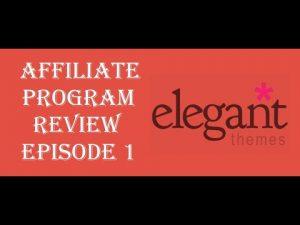 "Affiliate Program Review Episode 1: ""Elegant Themes"""