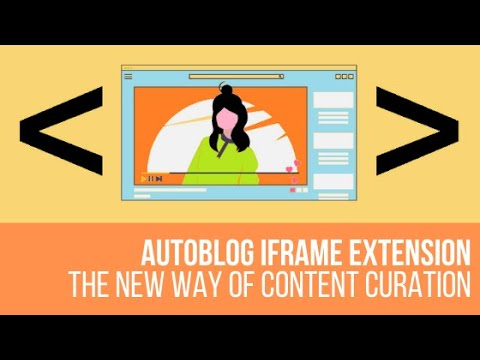 AutoBlog Iframe Extension: Embed Original Articles on Your Blog without Duplicate Content Penalties