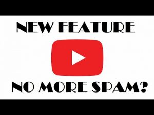 """New feature on YouTube: automatically hold """"spam"""" comments for review – bye bye comments from Logan"""
