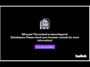 """Twitch iframe embeds how to fix: """"Whoops! This embed is misconfigured."""" error"""