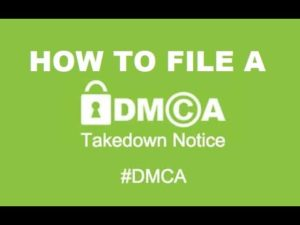 How can I file a DMCA Takedown Notice?