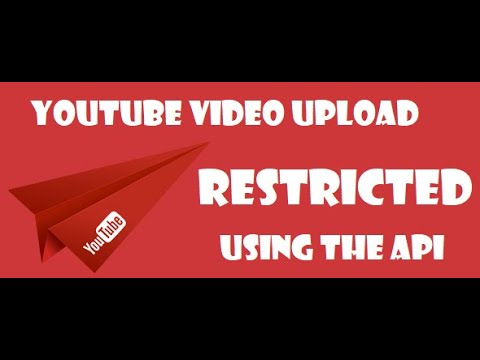 Big changes are coming! YouTube video upload using the API will be restricted after 28 July 2020