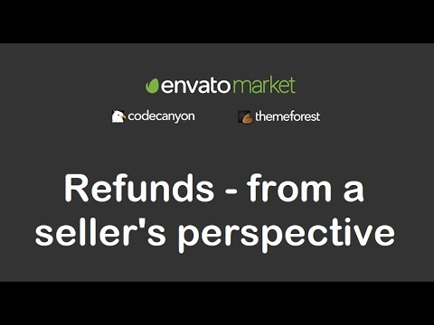 Refunds on Envato Marketplaces (ThemeForest, CodeCanyon) from a seller's perspective