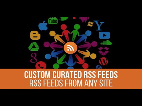 Generate an RSS Feed for Any Website – Custom Curated RSS Feeds WordPress Plugin – Basic Tutorial