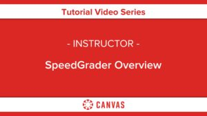 311 – SpeedGrader™ Overview