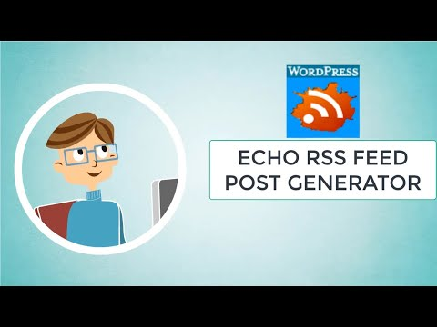 Content Syndication for WordPress with the Echo RSS Post Generator Plugin