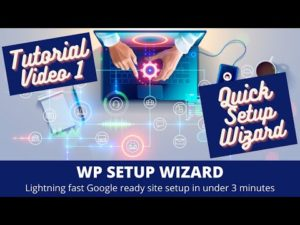 WP Setup Wizard – Tutorial Part 1 – Quick Setup Wizard
