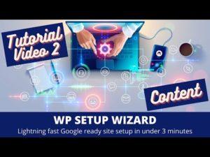WP Setup Wizard – Tutorial Part 2 – Content
