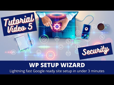 WP Setup Wizard – Tutorial Part 5 – Security