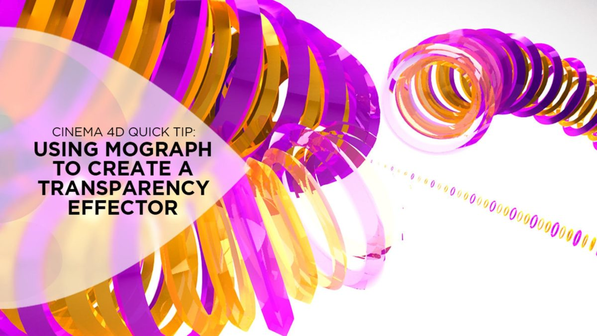 Cinema 4D Quick Tip: Using Mograph to Create a 'Transparency Effector'