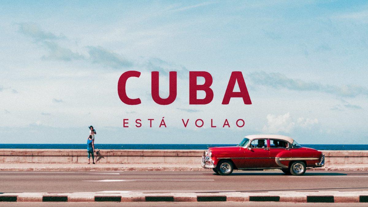 Cuba ¡Está Volao!