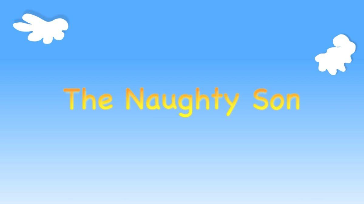 "Kindergarten Year A Quarter 4 Episode 8: ""The Naughty Son"""