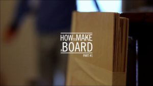 How to make a board – part #1