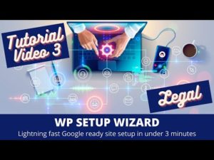 WP Setup Wizard – Tutorial Part 3 – Legal
