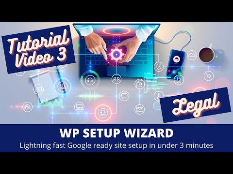 WP Setup Wizard – Tutorial Part 3 – Legal