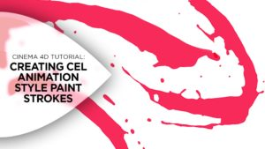 Creating Cel Animation Style Paint Strokes in Cinema 4D