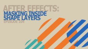 After Effects: Masking Inside Shape Layers