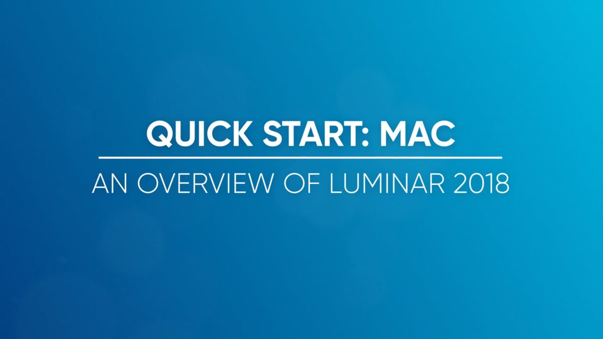 An Overview of Luminar 2018 for Mac