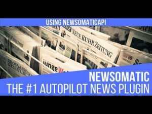 Newsomatic – Automatic News Post Generator – WordPress plugin updated tutorial 2021