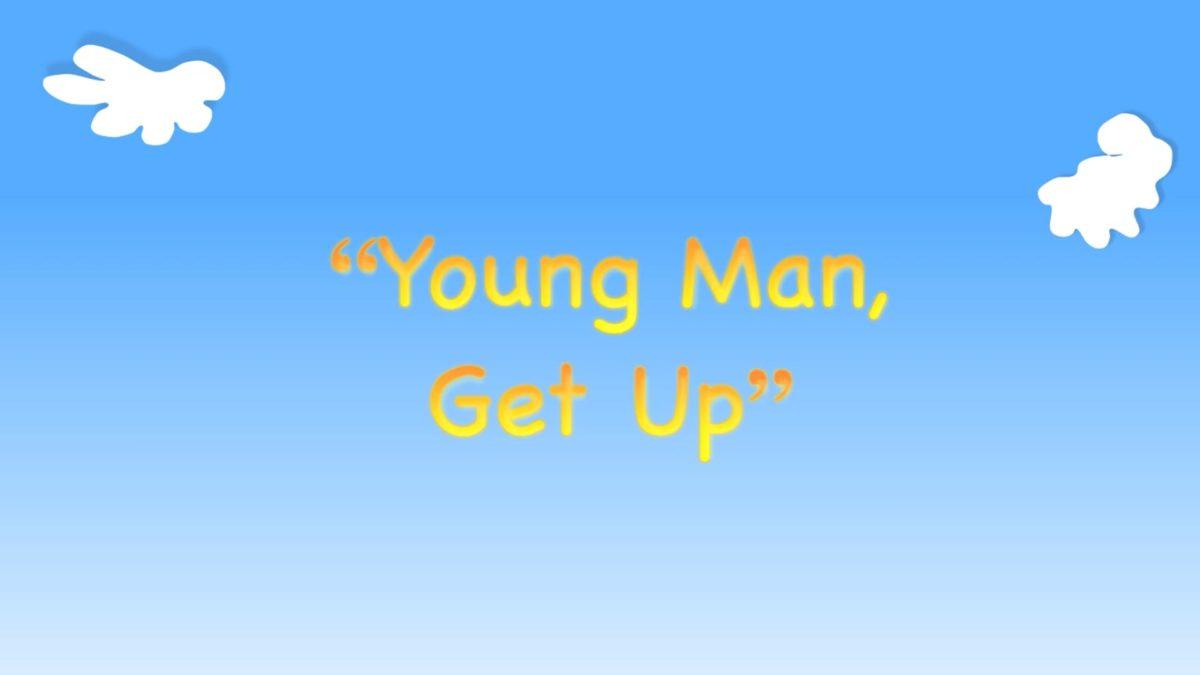 "Kindergarten Year A Quarter 4 Episode 5: ""Young Man, Get Up"""