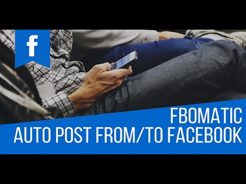 FBomatic Automatic Post Generator and Facebook Auto Poster – 2021 Complete Tutorial Video