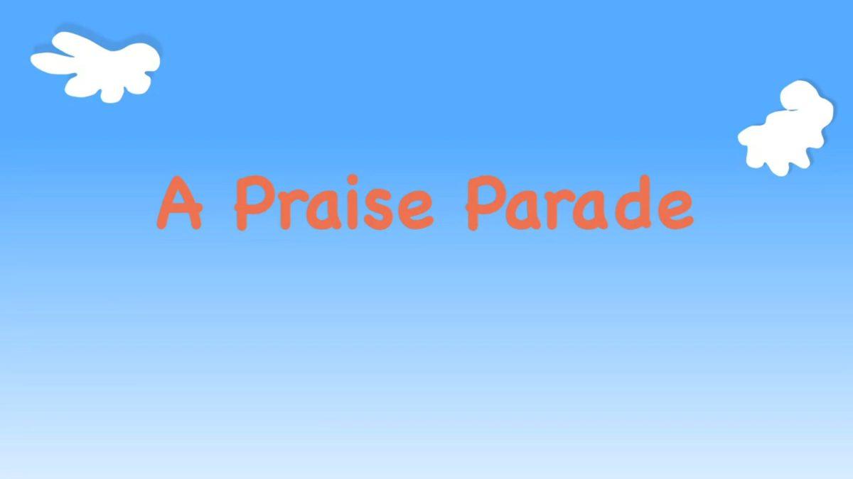 "Kindergarten Year B Quarter 1 Episode 9: ""A Praise Parade"""