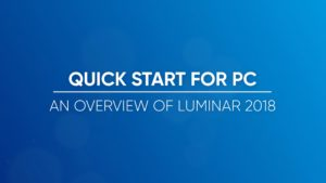 An Overview of Luminar 2018 for PC