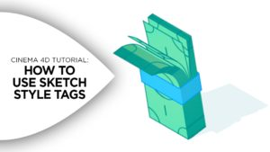 How to Use Sketch Style Tags in Cinema 4D