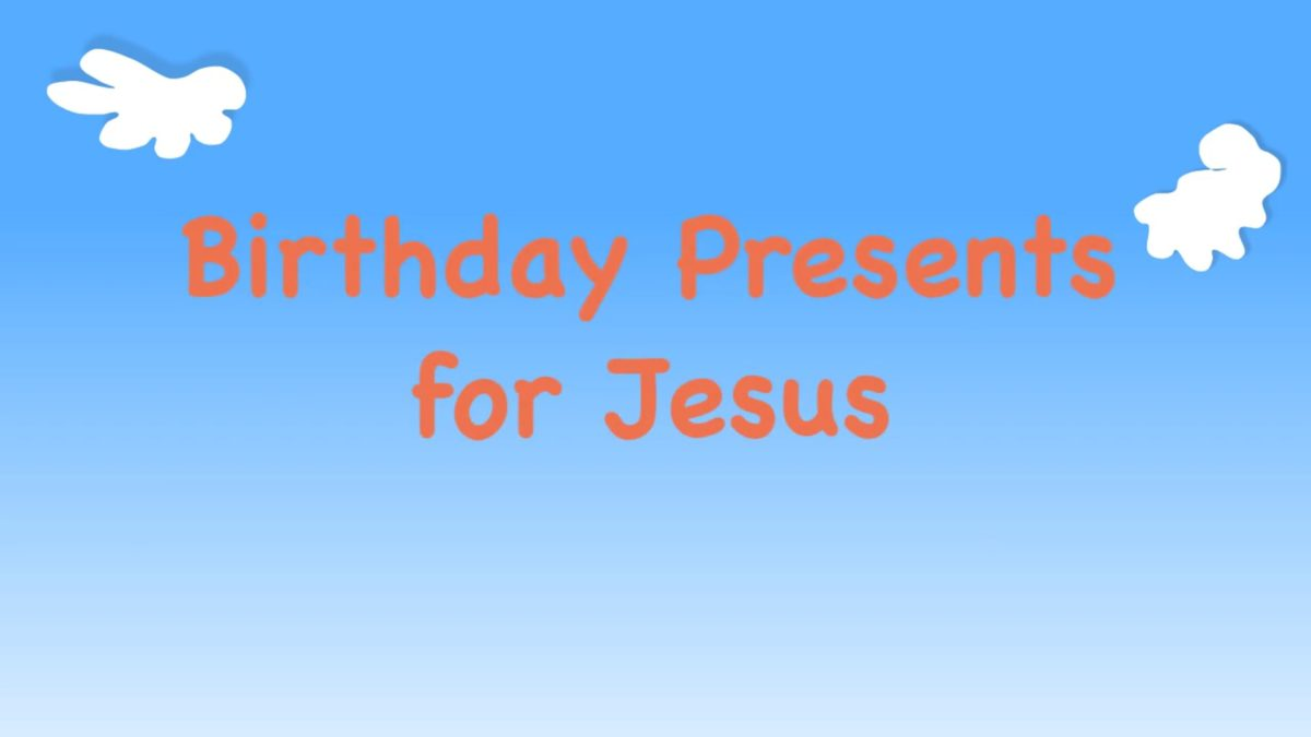 "Kindergarten Year A Quarter 4 Episode 13: ""Birthday Presents for Jesus"""