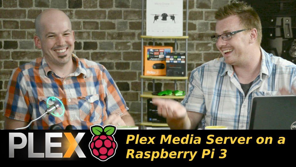 459 – Plex Media Server on a Raspberry Pi 3