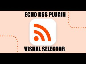 Echo RSS Plugin Update: Visual Content Selector Feature Added!