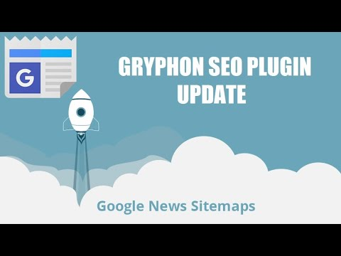 Gryphon SEO Plugin Update: Automatically generate sitemap for inclusion in Google News